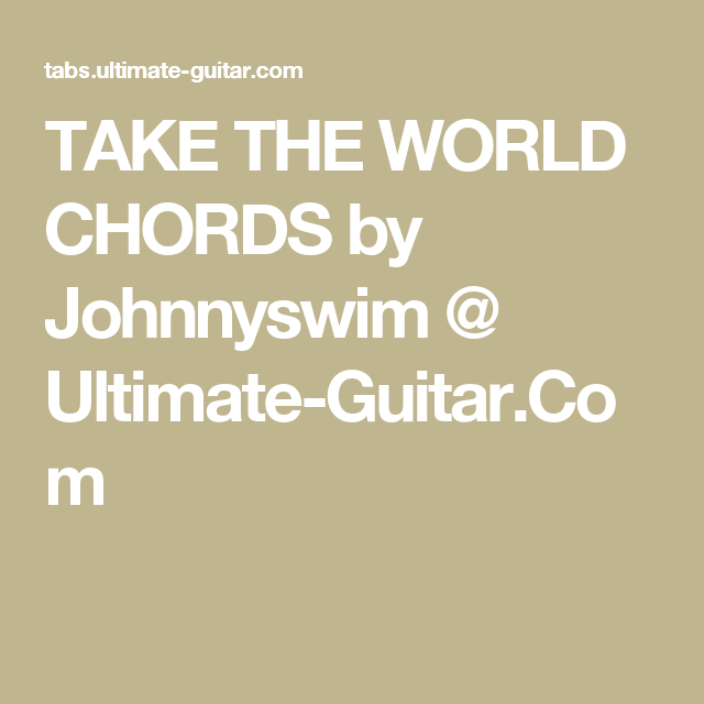 Take The World Chords By Johnnyswim Ultimate Guitar Guitar