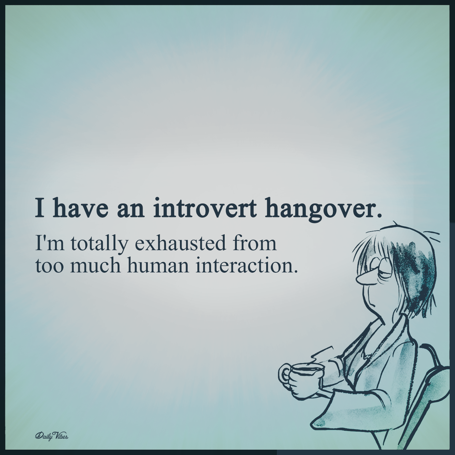 Discussion on this topic: What is an introvert hangover, what-is-an-introvert-hangover/