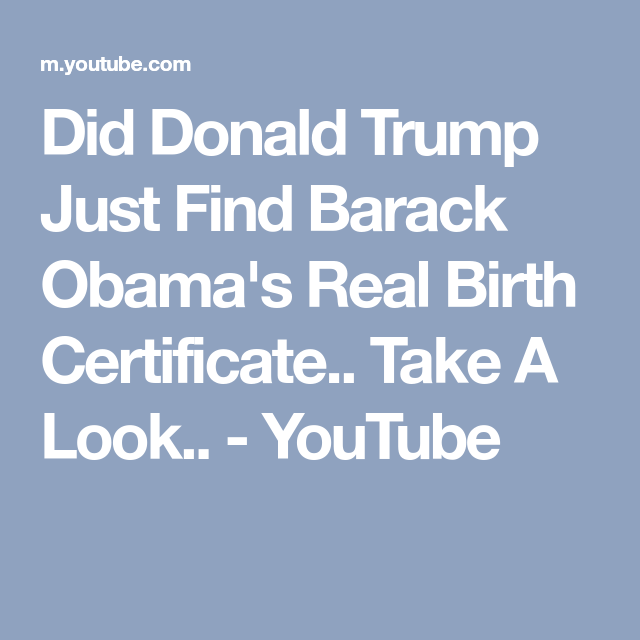 Did Donald Trump Just Find Barack Obamas Real Birth Certificate