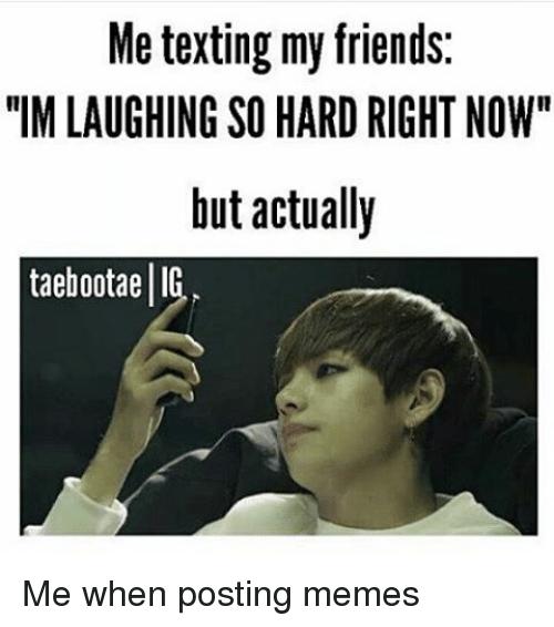 22 Memes In Real Life Laughing So Hard 26 Quotes Bts Memes Hilarious Bts Memes Memes