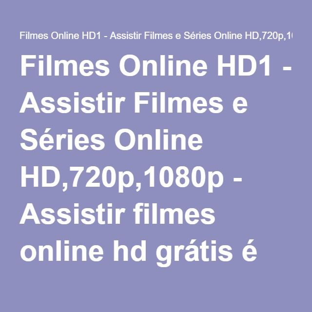 Filmes Online Hd1 Assistir Filmes E Series Online Hd 720p 1080p