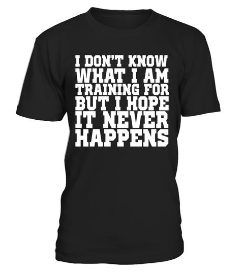Dont Know What Im Training for Funny Workout TShirt  Special Offer not available in shops Comes in a variety of styles and colours Buy yours now before it is too late Sec...