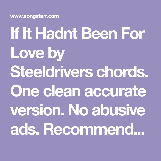 If It Hadnt Been For Love By Steeldrivers Chords Music Sheets