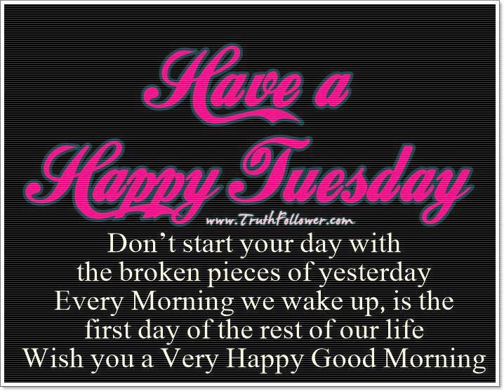 Have A Happy Tuesday Quotes Quote Days Of The Week Good Morning