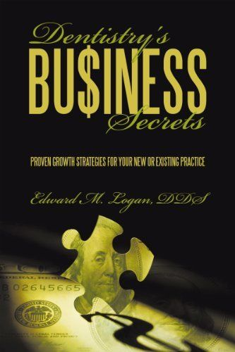 Dentistry U0026 39 S Business Secrets  Proven Growth Strategies For