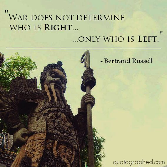 """Quotes About War Quotes About War And Peace  """"War Does Not Determine Who Is Right ."""