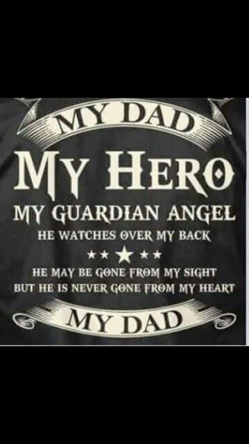 My Dad My Hero I Had To Pin This I Love It Sent From A Daughter
