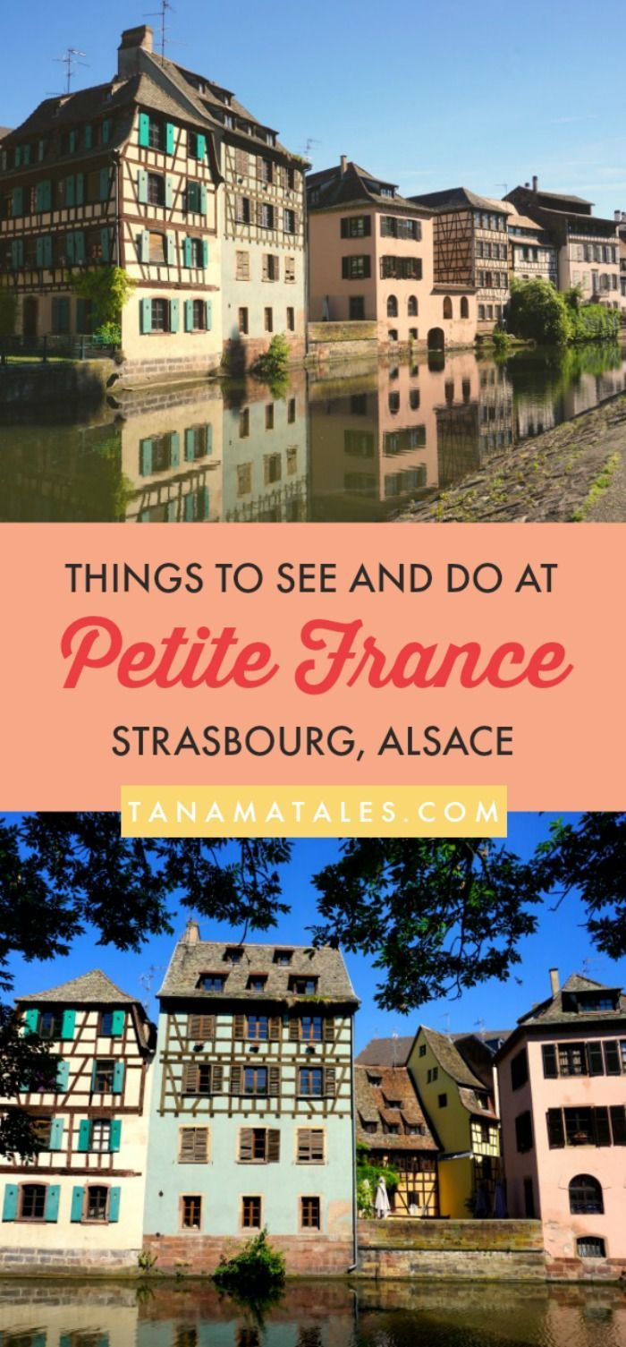France Strasbourg: Fabulous Walking Tour Things to see and do in -  Travel tips and ideas - The Petite France Strasbourg is known for its canals lined with colorful half-timbered houses. In addition, there are many narrow lanes, small plazas, and bridges.  All those elements create a visually pleasing storybook environment. My guide wi