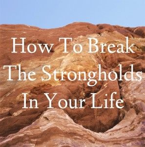 How To Break The Strongholds In Your Life - Intentionally Pursuing