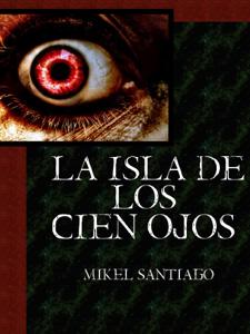 Descargar La Isla De Los Cien Ojos Libro Gratis Pdf Epub Mikel Santiago Book Search Ebook Online Match