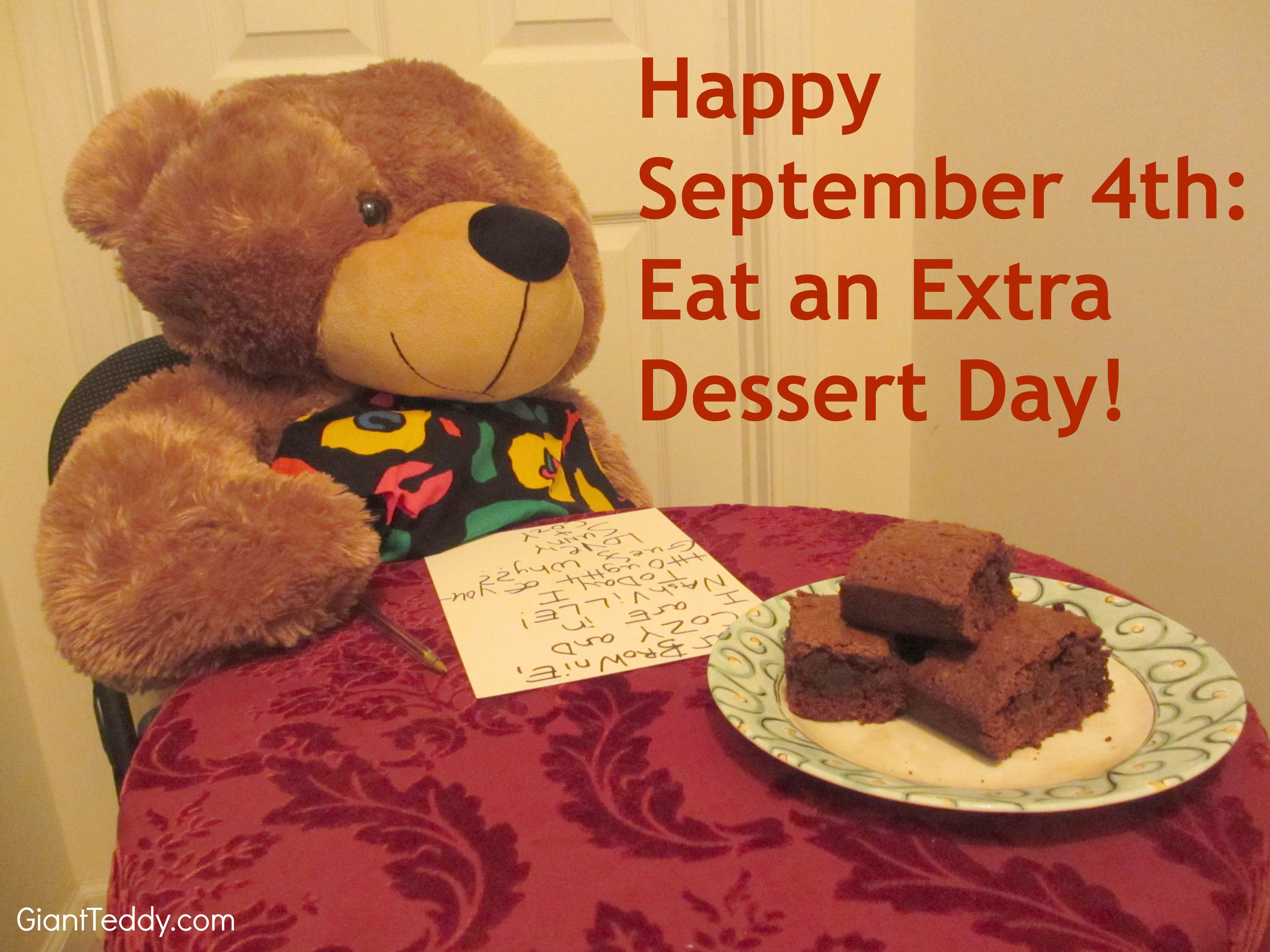 Eat an extra dessert day? A holiday we can all enjoy! Sunny Cuddles certainly is. giantteddy.com