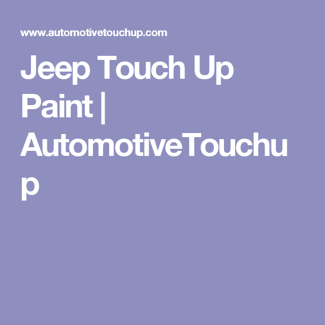 Jeep Touch Up Paint | AutomotiveTouchup