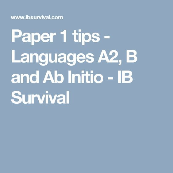 Paper 1 tips - Languages A2, B and Ab Initio - IB Survival