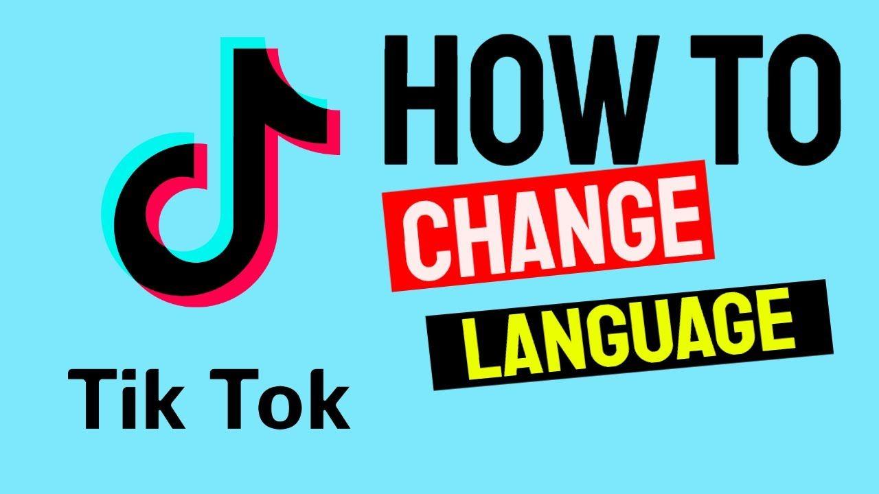 How To Change Language In Tiktok App 2020 Change Language Language App