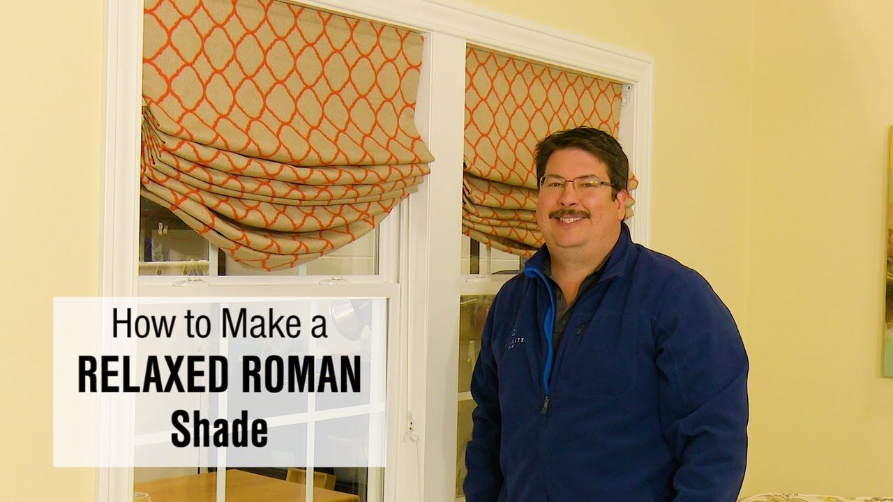 How To Make A Relaxed Roman Shade Relaxed Roman Shade Diy Roman
