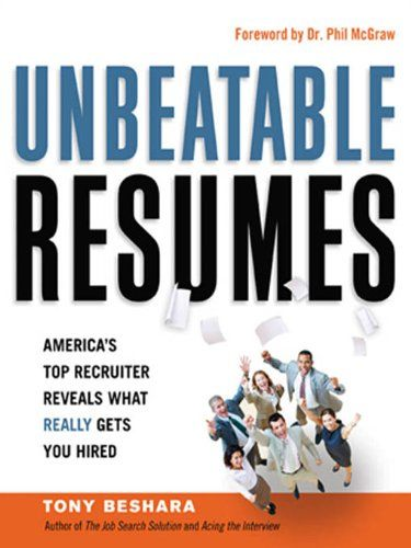 Unbeatable Resumes America\u0027s Top Recruiter Reveals What REALLY Gets