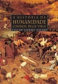 A História da Humanidade Contada Pelos Vírus