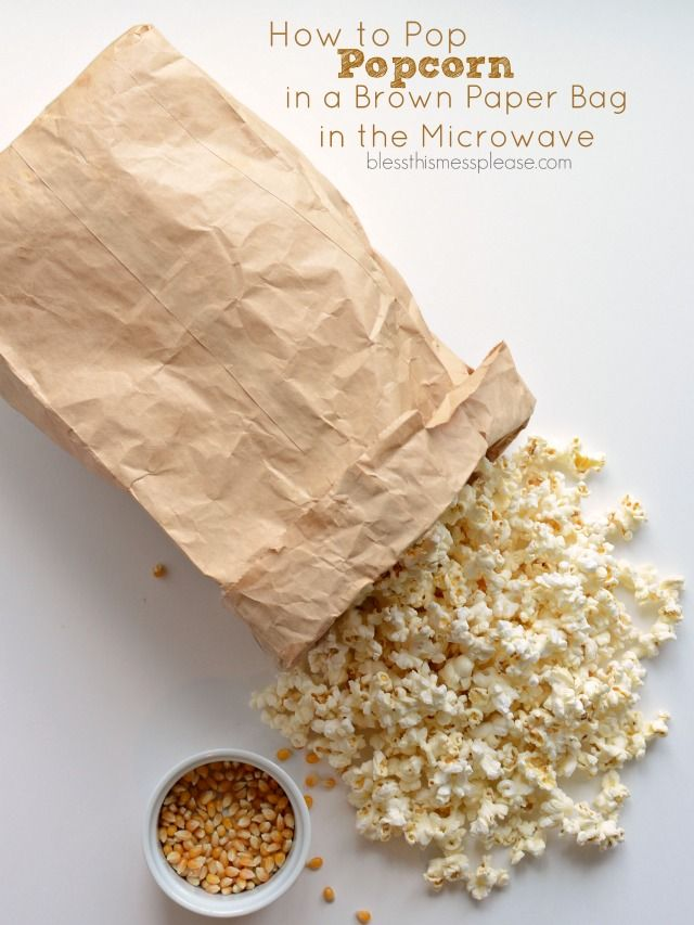 How To Pop Popcorn In A Brown Paper Bag The Microwave I Bet You