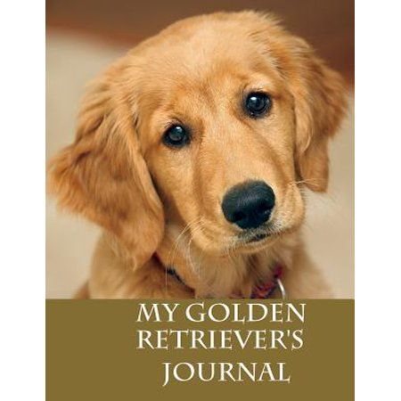Photo of My Golden Retriever's Journal: Building Memories One Day at a Time (Paperback) – Walmart.com