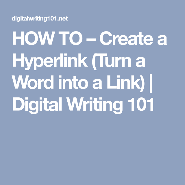 How To Create A Hyperlink Turn A Word Into A Link Digital Writing 101 Digital Writing Informational Articles Hyperlink