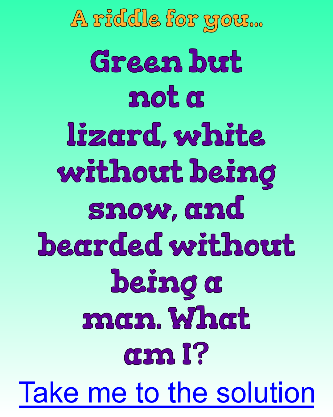 Bearded thingy What am I? Brain teasers, Tricky