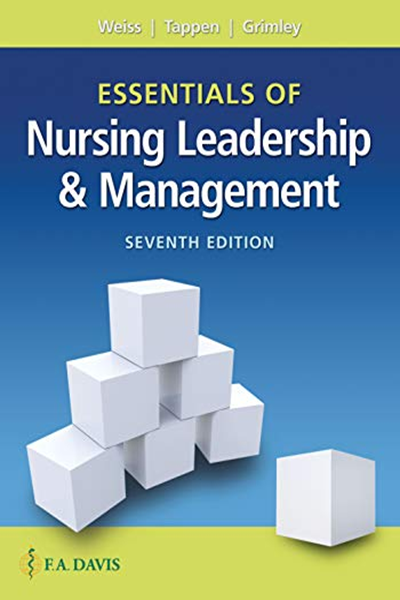 Essentials Of Nursing Leadership Management By Sally A Weiss Edd Aprn Fnp C Cne An F A Davis Company Nursing Leadership Leadership Management Book Essentials