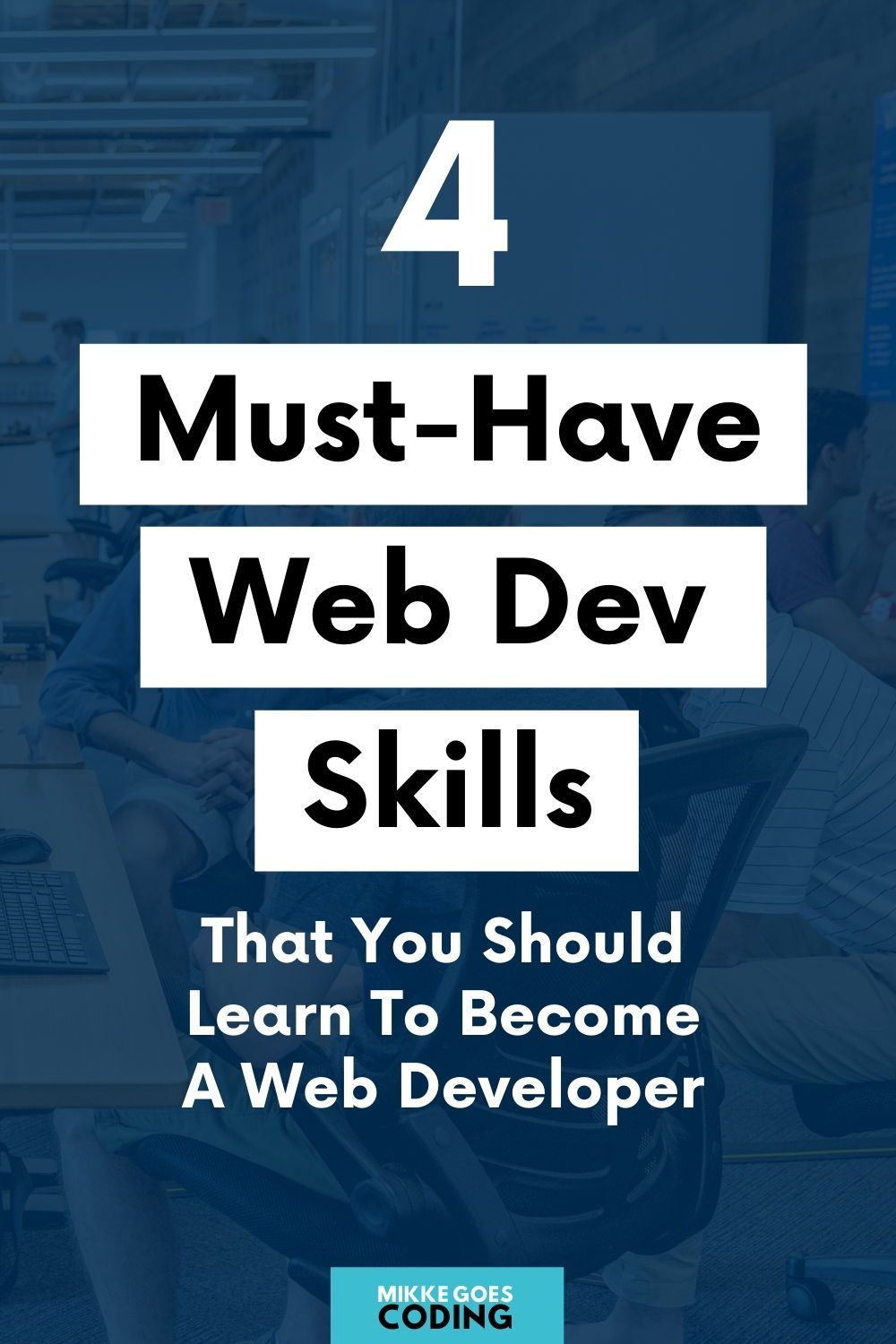 4 Must Have Skills To Become A Web Developer In 2019 In 2020 Learning Web Learn Web Development Web Development