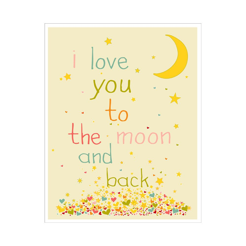 Children's Wall Art / Nursery Decor I Love You To The Moon And Back 8x10 inch Poster Print. $14.00, via Etsy.