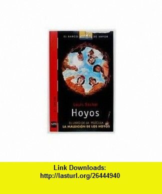 Hoyos = Holes (El Barco de Vapor) (Spanish Edition) (9788434878600) Louis Sachar, Elena Abos , ISBN-10: 8434878607  , ISBN-13: 978-8434878600 ,  , tutorials , pdf , ebook , torrent , downloads , rapidshare , filesonic , hotfile , megaupload , fileserve