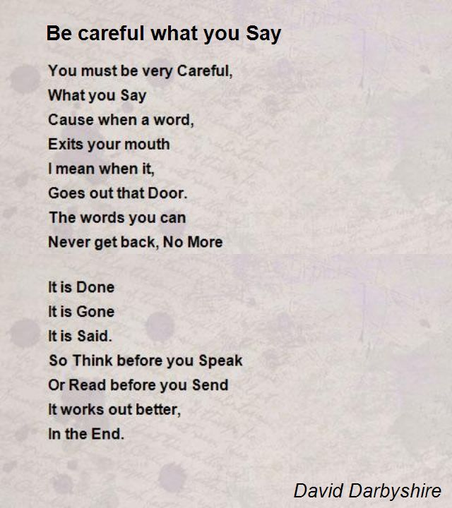 Be Careful What You Say Poem by David Darbyshire - Poem ...