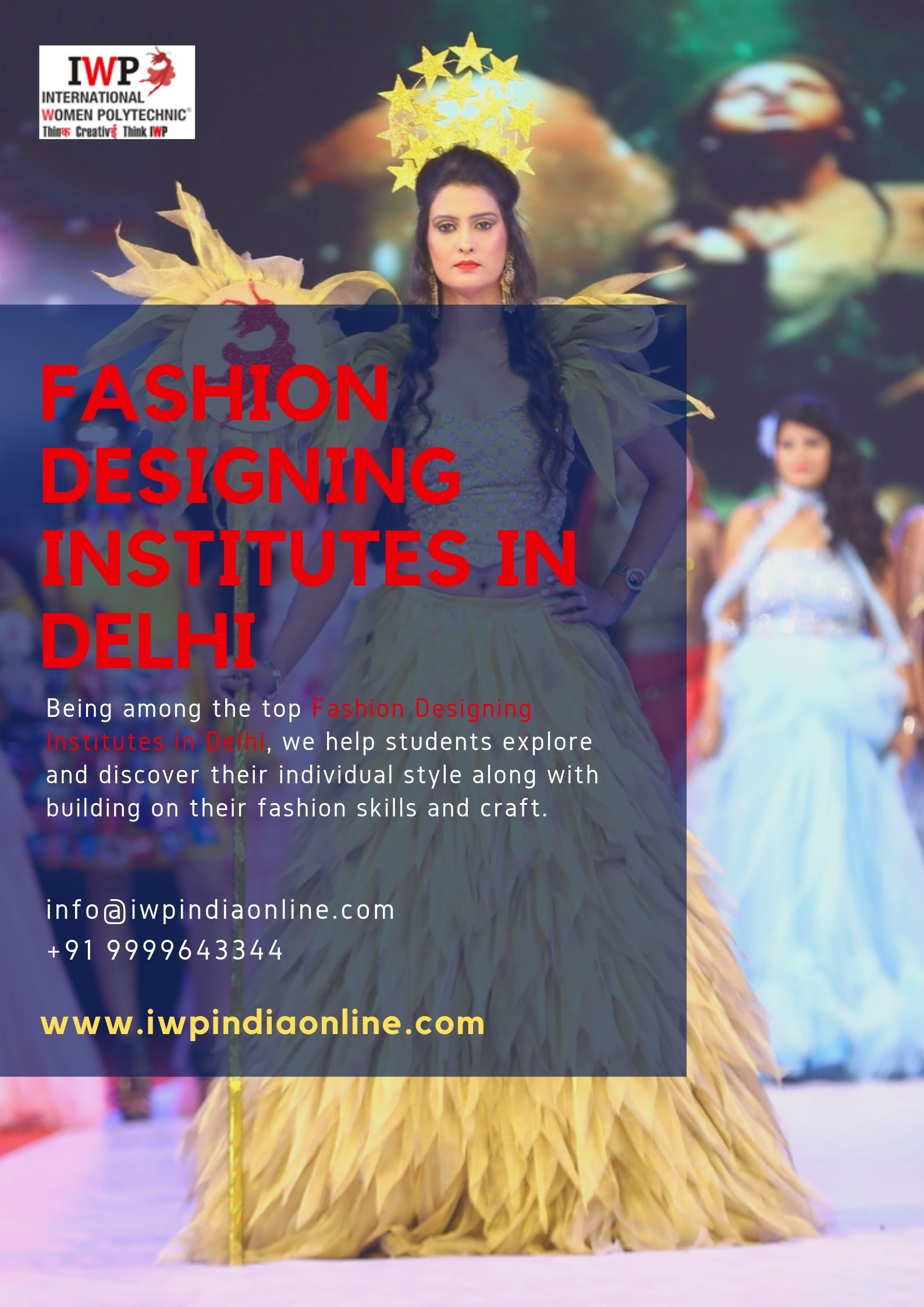 Structure Your Dreams In Designing By Stepping In To Iwp Which Is One Of The Best Fashi In 2020 Fashion Designing Institute Fashion Designing Colleges Fashion Design