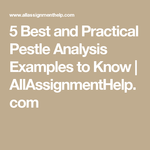 Best And Practical Pestle Analysis Examples To Know
