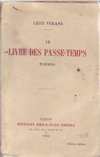 #poésie : Le Livre Des Passe-Temps. Poèmes - Verane Léon - 1930