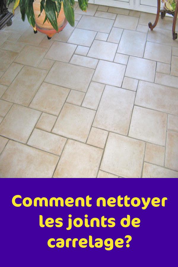 Comment Nettoyer Les Joints De Carrelage Joint De Carrelage Comment Nettoyer Nettoyant Carrelage