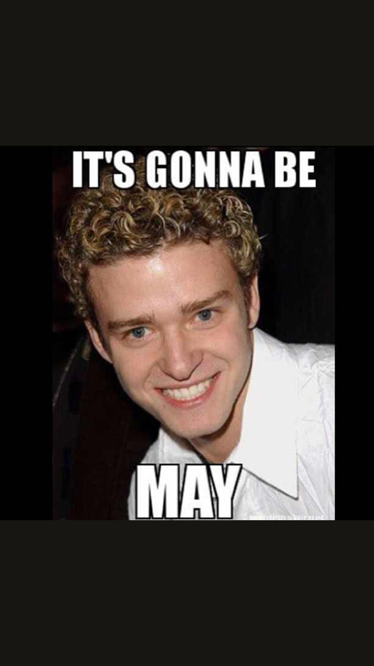 Its Gonna Be May Meme
