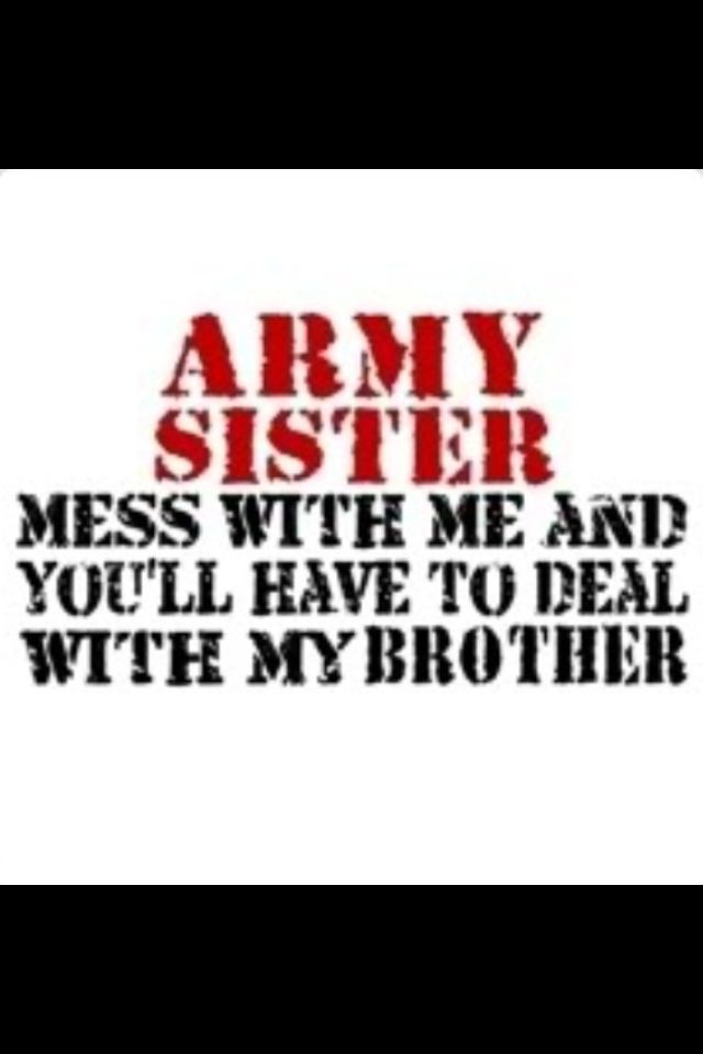 Army Quotes Enchanting Army Sister  Quotes  Pinterest  Army Sister Army And Military Decorating Design