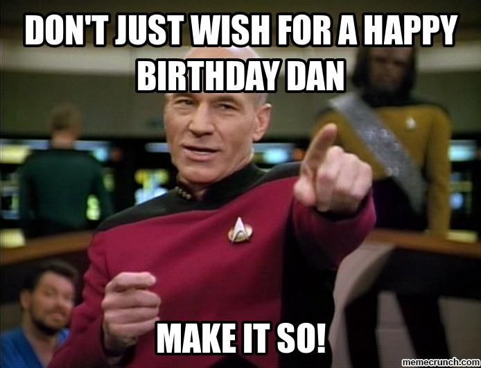 745f7882c8d1cb21d025b7c70cea32e4 happy birthday, dan! who the hell is dan? happy birthday! memes