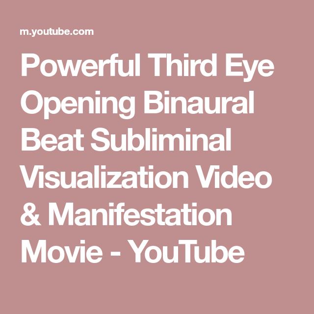 Powerful Third Eye Opening Binaural Beat Subliminal Visualization Video Manifestation Movie Youtube Third Eye Opening Third Eye Meditation Videos
