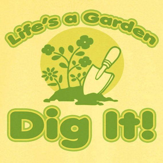 lifes a garden dig it novelty t shirt z11957 1899 - Lifes A Garden Dig It