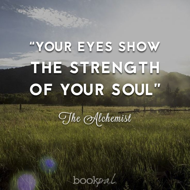 "12 Inspirational Quotes For The Soul: ""Your Eyes Show The Strength Of Your Soul"