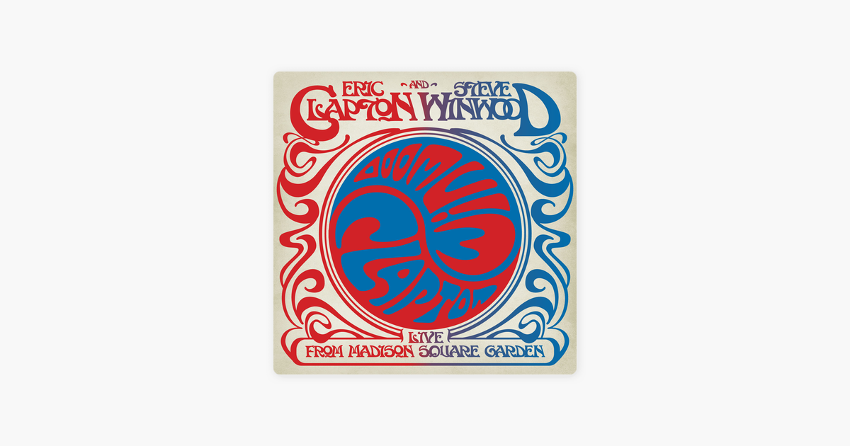 Can T Find My Way Home Live By Eric Clapton Steve Winwood On Apple Music Eric Clapton Steve Winwood Madison Square