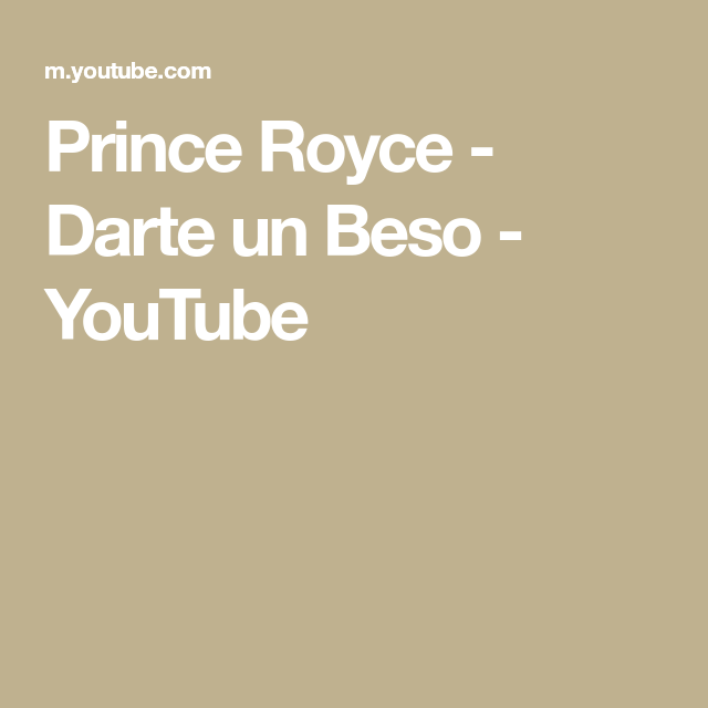 Prince Royce Darte Un Beso Youtube Sony Music Entertainment Music Songs Prince Royce