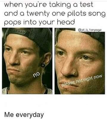 Pin By Juju Beans On Twenty One Pilots Twenty One Pilot Memes Twenty One Pilots Songs One Pilots