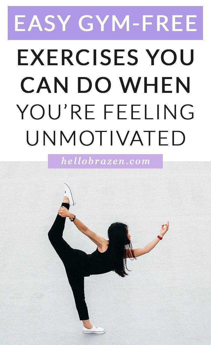 Easy Gym-Free Exercises You Can Do When Youre Feeling Unmotivated