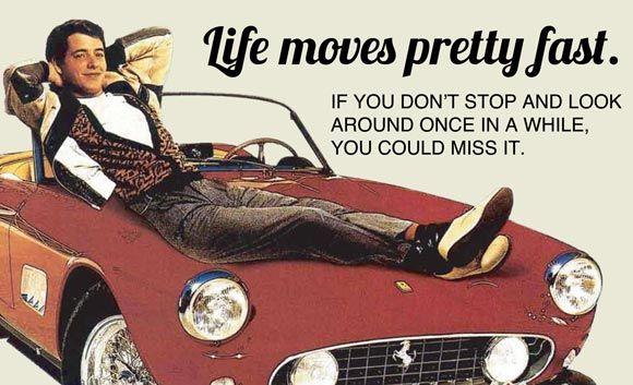 Ferris Beuller's Life Quote