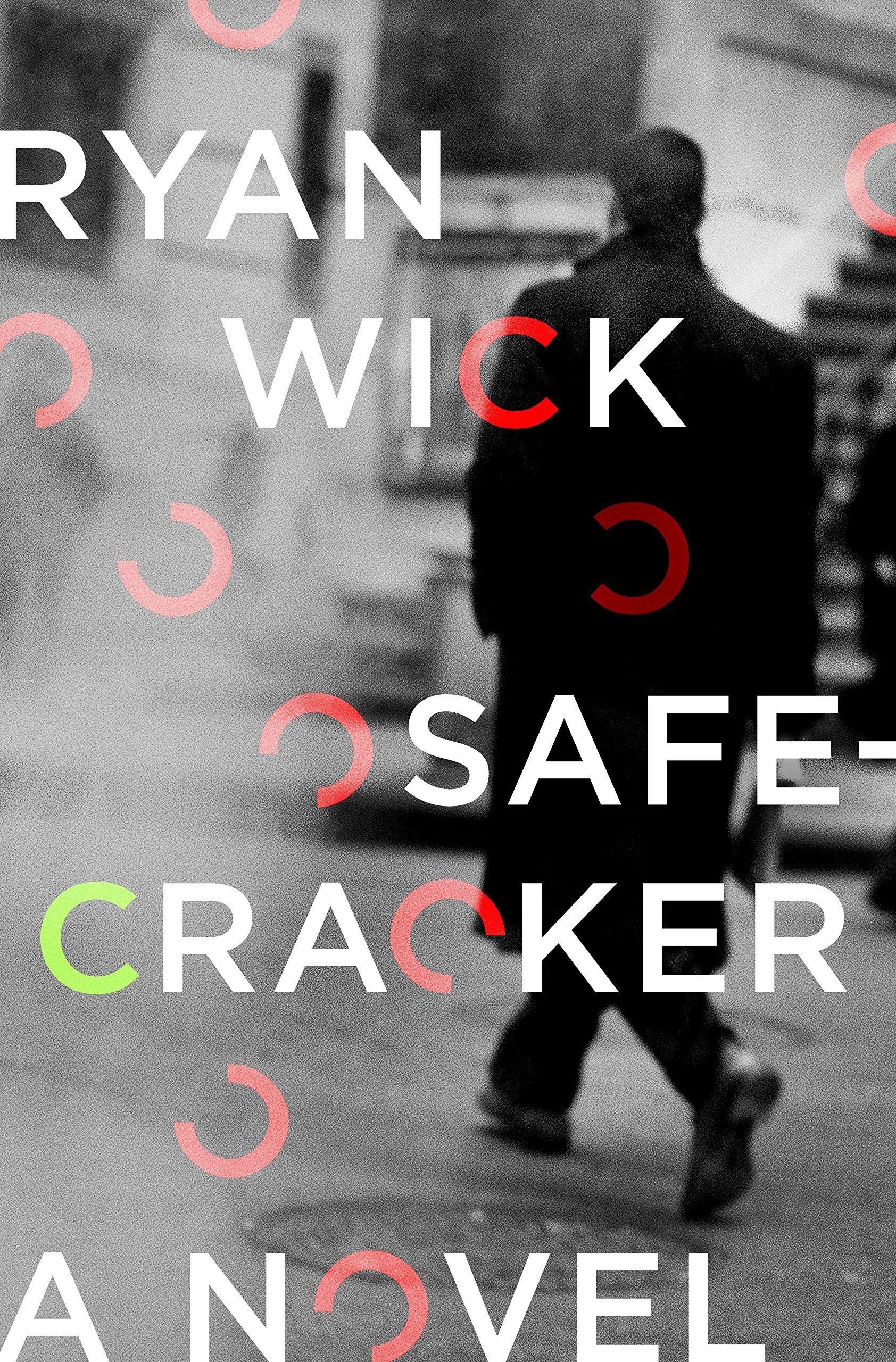 Pdf Safecracker A Novel By Ryan Wick Safecracker Ryan Wick Pdf
