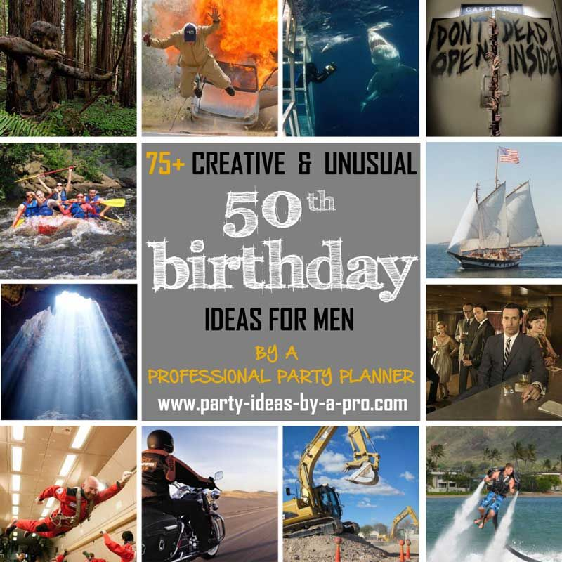 Get Creative And Unusual 50th Birthday Ideas For Men From A Professional Event Planner