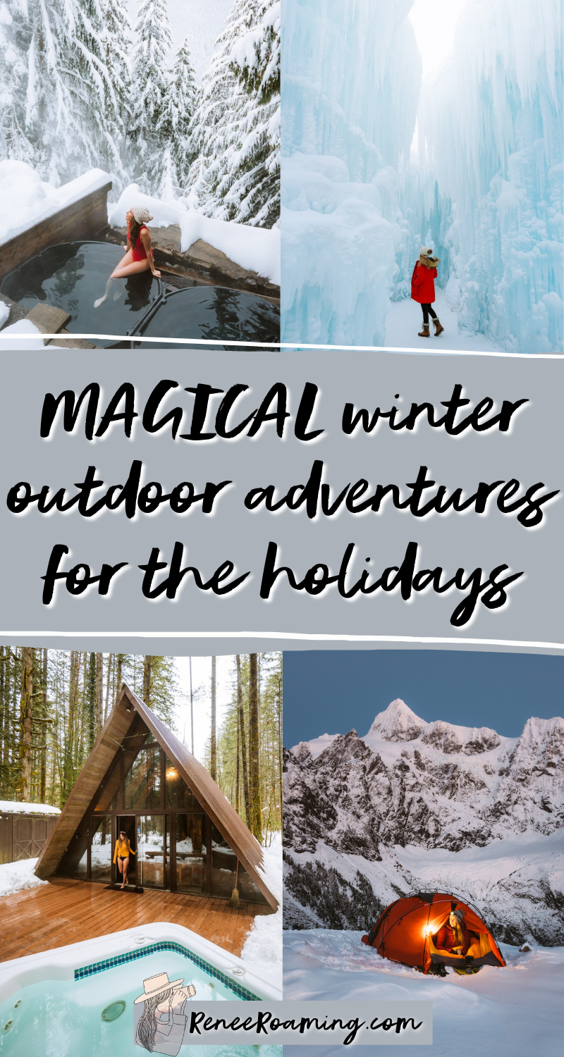 7 Absolutely Magical Winter Outdoor Adventure Ideas For The Holidays In 2020 Outdoors Adventure Outdoor Winter Travel