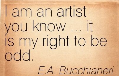 Quotes I Am An Artist Quotesgram Artist Quotes Funny Artist Quotes Art Quotes Artists