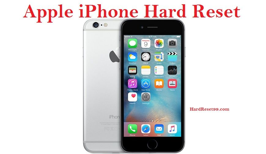 Apple Iphone Hard Reset How To Factory Reset Apple Iphone 6s